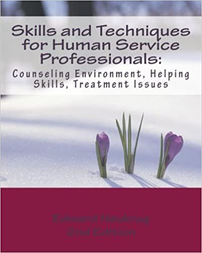 Book Skills and Techniques for Human Service Professionals: Counseling Environment, Helping Skills, Treatment Issues
