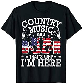 Country Music And Beer That's Why I'm Here Drinker T-shirt   Size S - 5XL