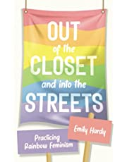 Out of the Closet and Into the Streets: Practicing Rainbow Feminism
