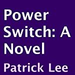 Power Switch: A Novel | Patrick Lee