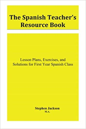 The Spanish Teacher's Resource Book: Lesson Plans, Exercises, and ...