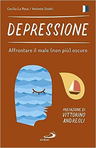Depressione Affrontare Il Male Non Piu Oscuro