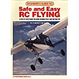 Beginner's Guide to Safe and Easy RC Flying, Bob Montazedi, 0890241147