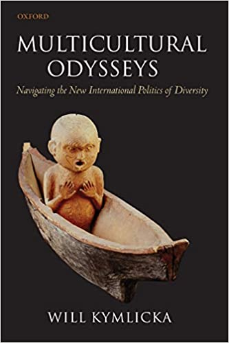 Multicultural Odysseys Navigating the New International Politics of Diversity