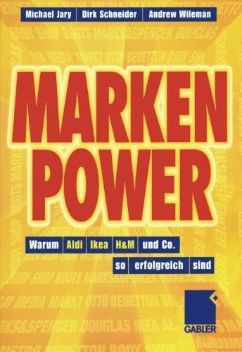 Marken-Power: Warum Aldi, Ikea, H&M und Co. so erfolgreich sind (German Edition) (Co-marken)