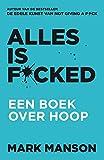 Alles is f*cked: Een boek over hoop