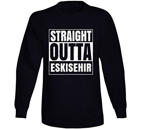 - Straight Outta Eskisehir Turkey Distressed Look City Grunge Cool Long Sleeve T Shirt 2XL Black