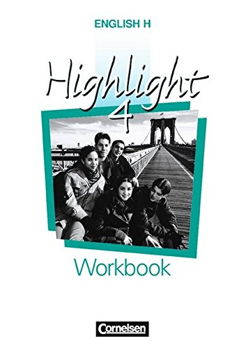 English H/Highlight - Ausgabe A: English H, Highlight Workbook, Bd. 4A, Für Nordrhein - Westfalen, Rheinland - Pfalz, Schleswig - Holstein, ... und Hamburg. Sekundarstufe I. 8. Schuljahr.