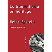Le traumatisme en héritage: Conversations avec des fils et filles de survivants de la Shoah (French Edition)
