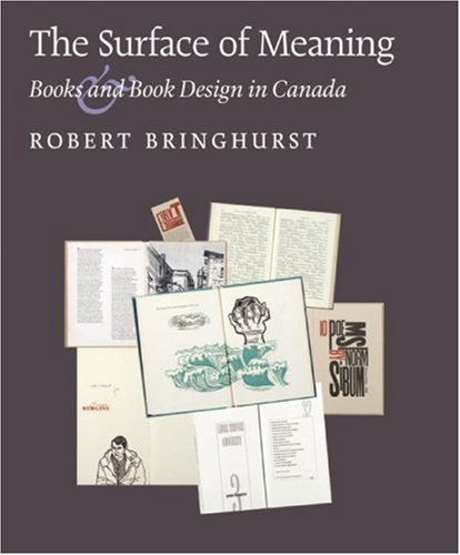 The Surface Of Meaning: Books And Book Design In Canada (Atkins Library)