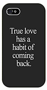 LJF phone case iPhone 5 / 5s True love has a habit of coming back - black plastic case / Inspirational and motivational