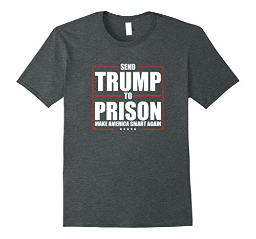 Mens Send Trump to Prison T Shirt Make America Smart Again Tees 3XL Dark Heather (Gifts To Send To Men)