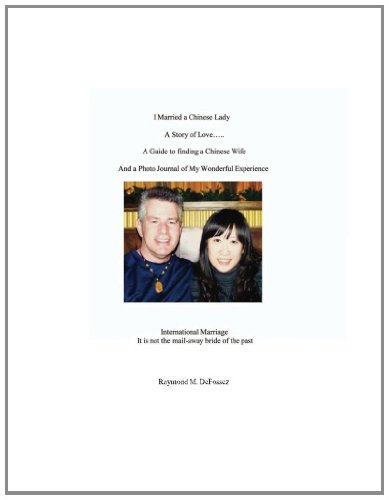 Download I Married a Chinese Lady: International Marriage, It's not the mail-away-bride of the past (Volume 1) PDF
