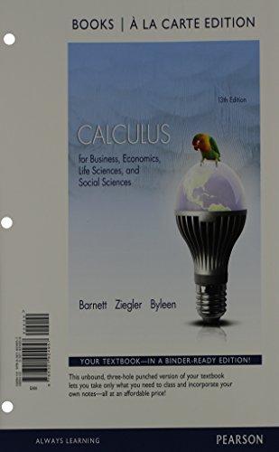 Calculus For Business, Economics, Life Sciences And Social Sciences Books A La Carte Edition (13th Edition)