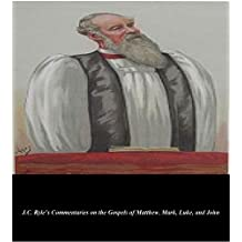 J.C. Ryle's Commentaries on the Gospels of Matthew, Mark, Luke, and John