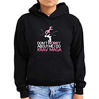 Don't worry about me I do Krav maga Women Hoodie