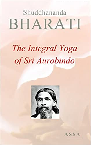 The Intégral Yoga of Sri Aurobindo, Live in Yoga With the ...