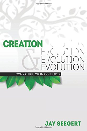 Creation & Evolution: Compatible or in Conflict?