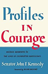 Profiles in Courage: Decisive Moments in the Lives of Celebrated Americans
