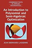 img - for An Introduction to Polynomial and Semi-Algebraic Optimization (Cambridge Texts in Applied Mathematics) by Jean Bernard Lasserre (2015-04-06) book / textbook / text book