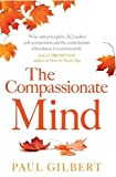 The Compassionate Mind (Compassion Focused Therapy)