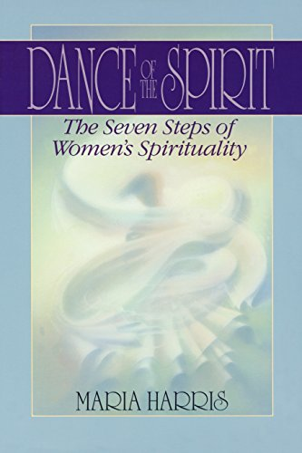 Dance of the Spirit: The Seven Stages of Women's Spirituality by Maria Harris