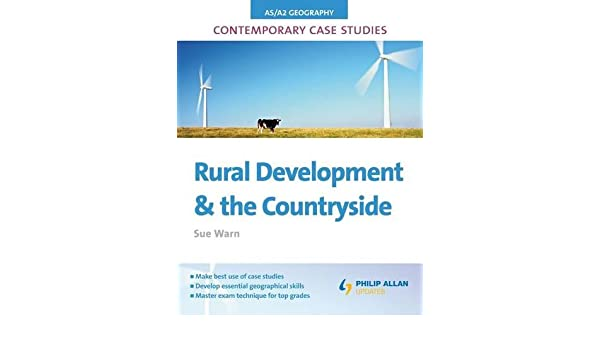AS A2 Geography Contemporary Case Studies Rural Development And The Countryside Paperback 26 Mar 2010