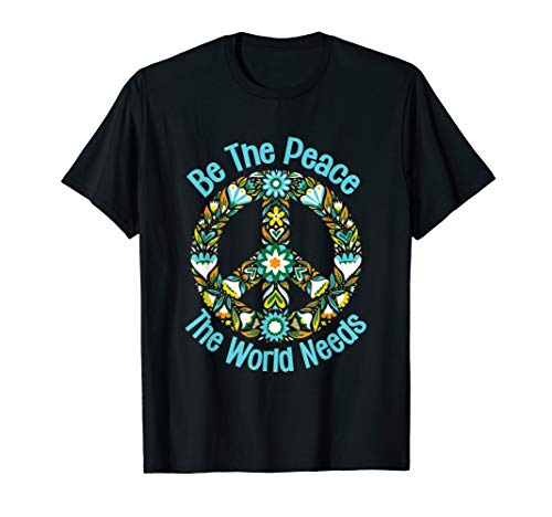 - Be The Peace The World Needs tshirt funny peace sign