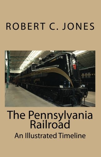 The Pennsylvania Railroad: An Illustrated (Prr Lines)