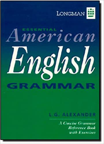 Longman Essential American English Grammar Book L G Alexander E