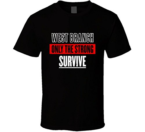West Branch Michigan Only The Strong Survive Funny City T Shirt S Black (T-shirt City Branch)