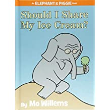 Should I Share My Ice Cream? (An Elephant and Piggie Book)