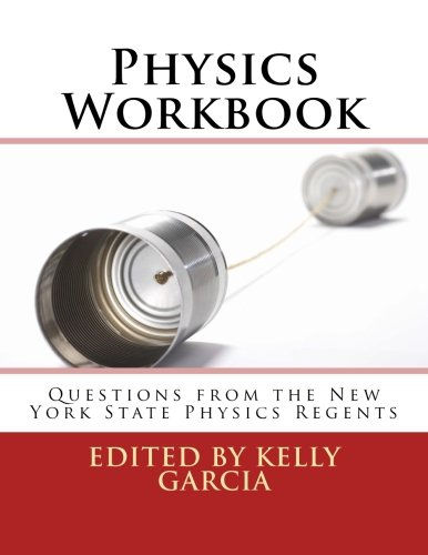 Physics Workbook: Questions from the New York State Physics Regents