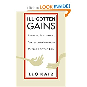 Ill-Gotten Gains: Evasion, Blackmail, Fraud, and Kindred Puzzles of the Law (Women and Work; 5)
