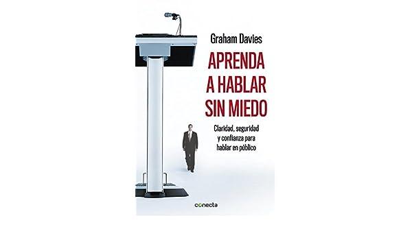 Aprenda a hablar sin miedo (Spanish Edition) (Spanish) Paperback – February 4, 2014