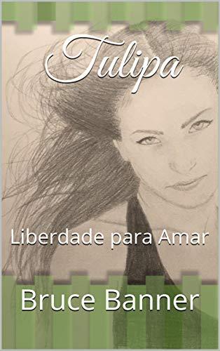 Amazon Com Tulipa Liberdade Para Amar Portuguese Edition Ebook