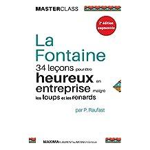 La Fontaine: 34 leçons pour être heureux en entreprise malgré les loups et les renards (Master class t. 11) (French Edition)