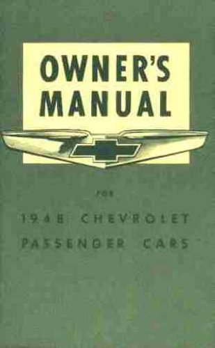 1948 CHEVROLET CARS OWNERS INSTRUCTION & OPERATING MANUAL - GUIDE - INCLUDES:Stylemaster, Fleetmaster, Fleetline, Station Wagon, & Sedan Delivery Models - 48 ()