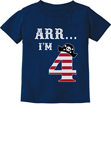 ARR I'm 4 Pirate Birthday Party Four Years Old Toddler/Infant Kids T-Shirt 5/6 Navy -