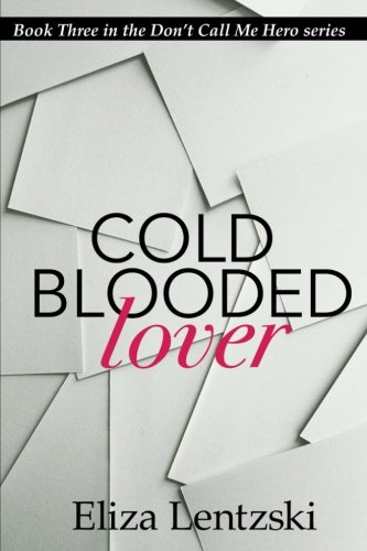 Download Cold Blooded Lover (Don't Call Me Hero) (Volume 3) pdf