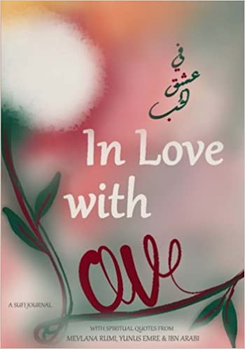 In Love With Love A Sufi Journal With Spiritual Quotes On Divine Adorable Spiritual Quotes About Love