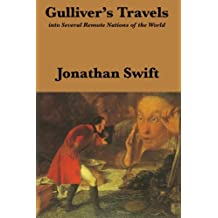 Gulliver's Travels: Into Several Remote Nations of the World: Complete and Unabridged