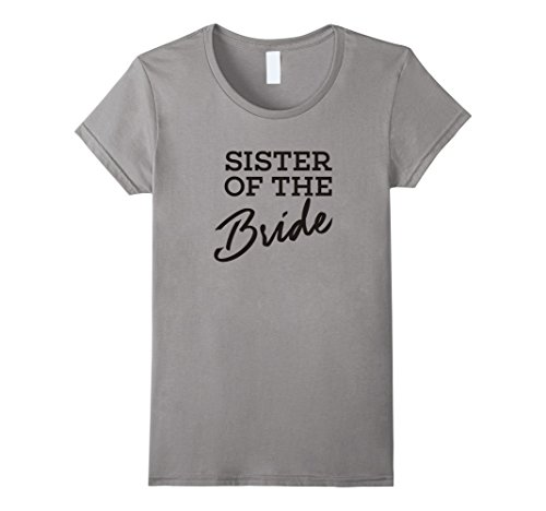 Womens Sister of the Bride Engagement Wedding Party t shirt for Sis XL Slate