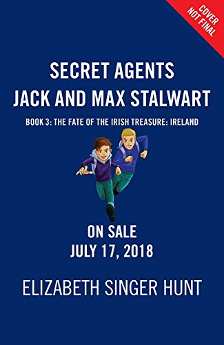 Secret Agents Jack and Max Stalwart: The Fate of the Irish Treasure: Ireland (Book 3) (Secret Agents Jack and Max Stalwart Series)