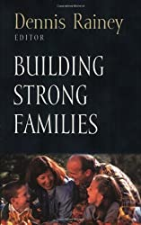 Building Strong Families (Foundations for the Family Series)