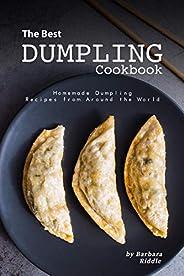 The Best Dumpling Cookbook: Homemade Dumpling Recipes from Around the World (English Edition)
