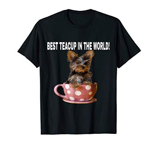 (Yorkshire Terrier Mini Teacup Best Teacup in the World Tee)