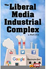 The Liberal Media Industrial Complex Paperback