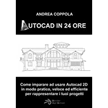 AUTOCAD IN 24 ORE (Italian Edition)