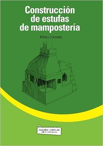 Construcción de una estufa de mampostería (Spanish Edition): Mateu Ortoneda: 9788461577507: Amazon.com: Books